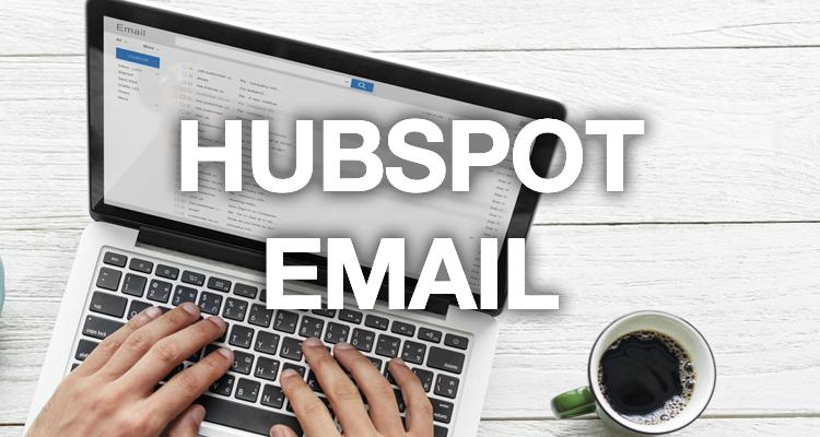 Focus sur l'outil hubspot email