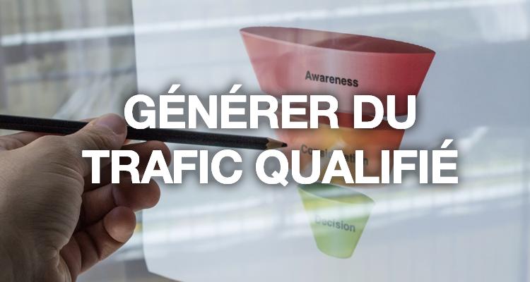 Comment générer du trafic qualifié ?