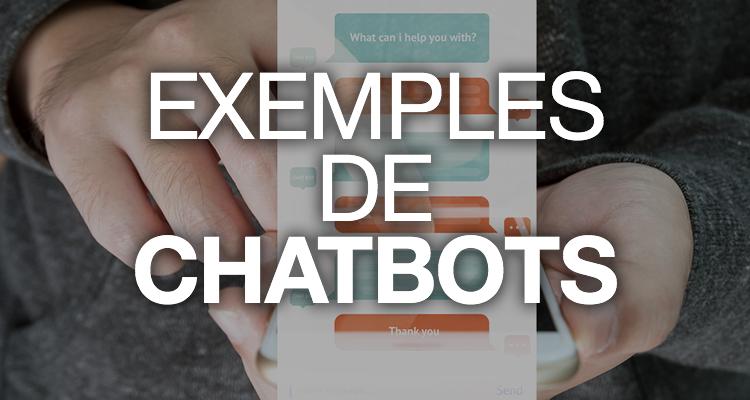 Quels usages faire des chatbots : 7 exemples