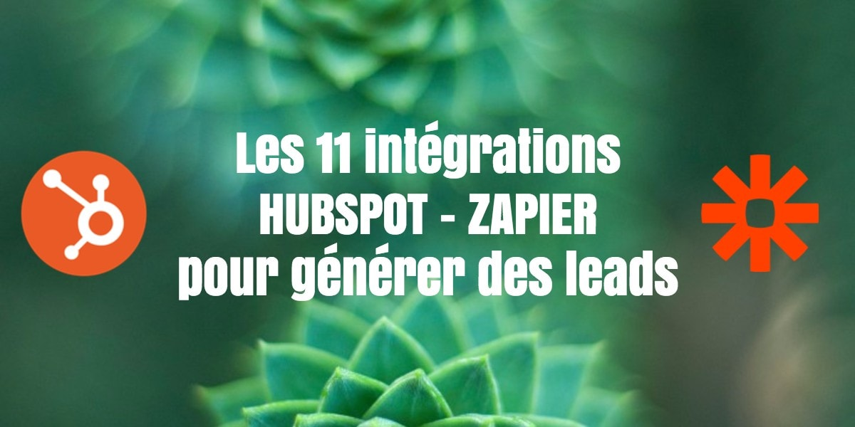 Les 11 intégrations Hubspot - Zapier pour générer des leads