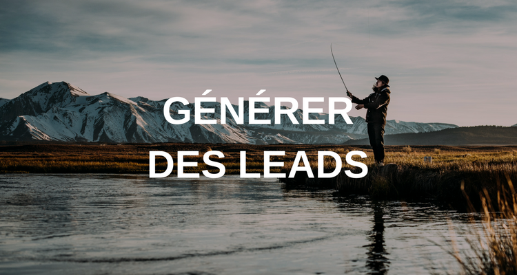 Comment générer plus de leads avec l'inbound marketing ?