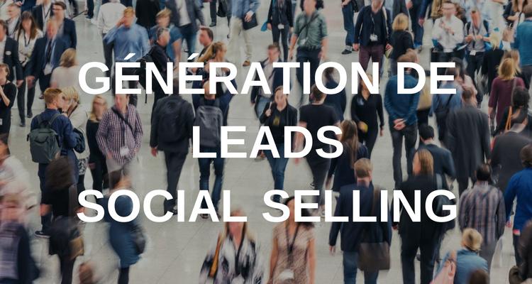 Boostez votre génération de leads avec le Social Selling
