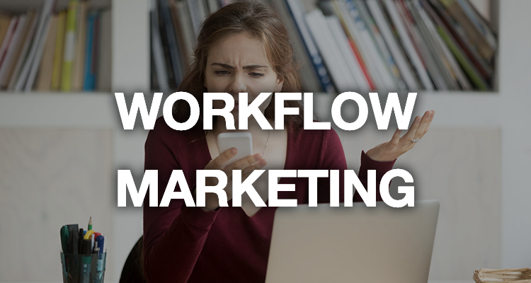 3 signes que vos workflows marketing nuisent à votre business
